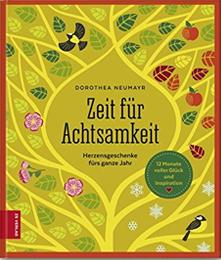 Dorothea Neumayr - Zeit für Achtsamkeit ZS-Verlag