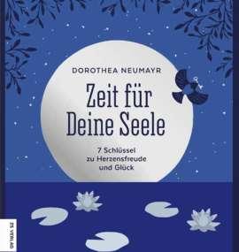 Zeit für Deine Seele - Dorothea Neumayr